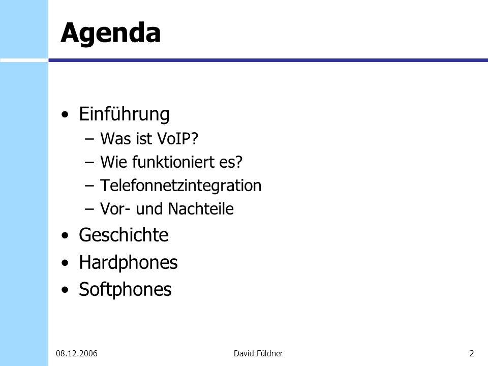 Agenda Einführung Geschichte Hardphones Softphones Was ist VoIP