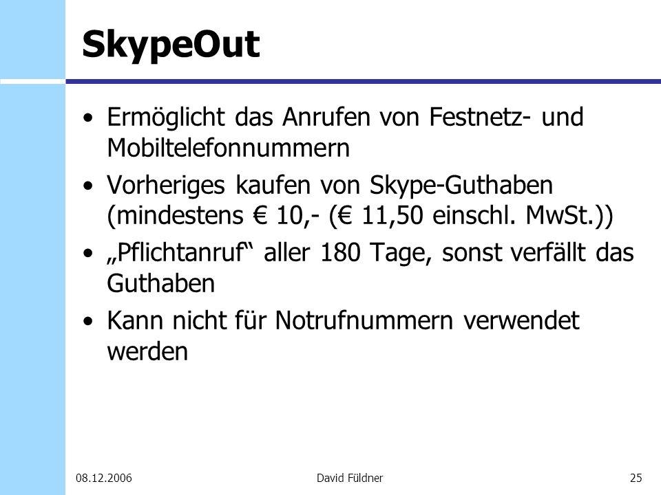 SkypeOut Ermöglicht das Anrufen von Festnetz- und Mobiltelefonnummern