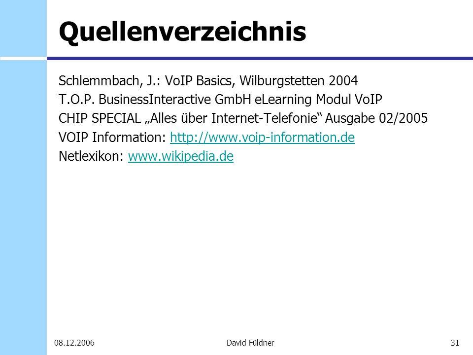 Quellenverzeichnis Schlemmbach, J.: VoIP Basics, Wilburgstetten 2004