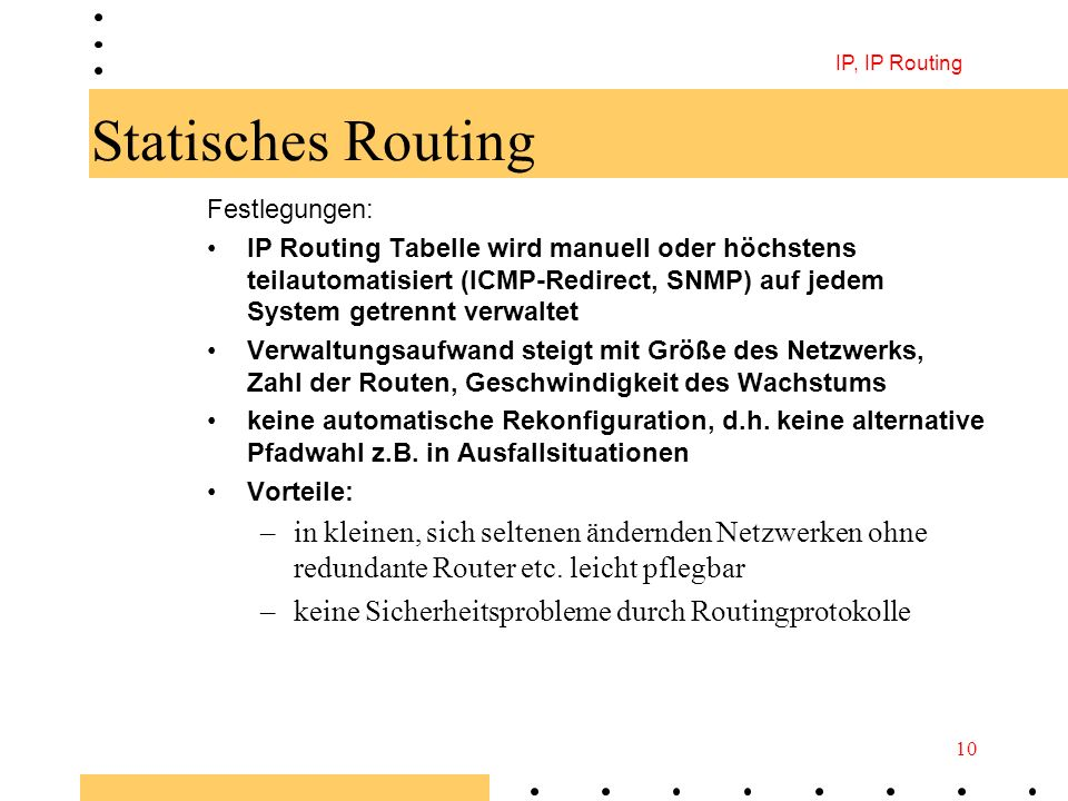 IP, IP Routing Statisches Routing. Festlegungen: