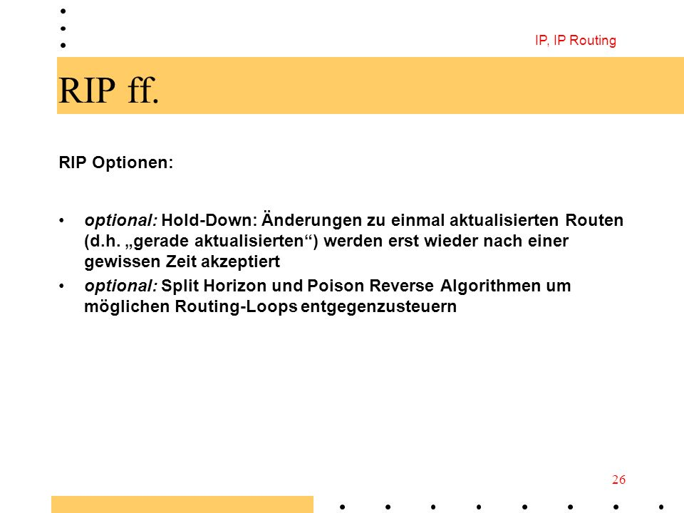 IP, IP Routing RIP ff. RIP Optionen: