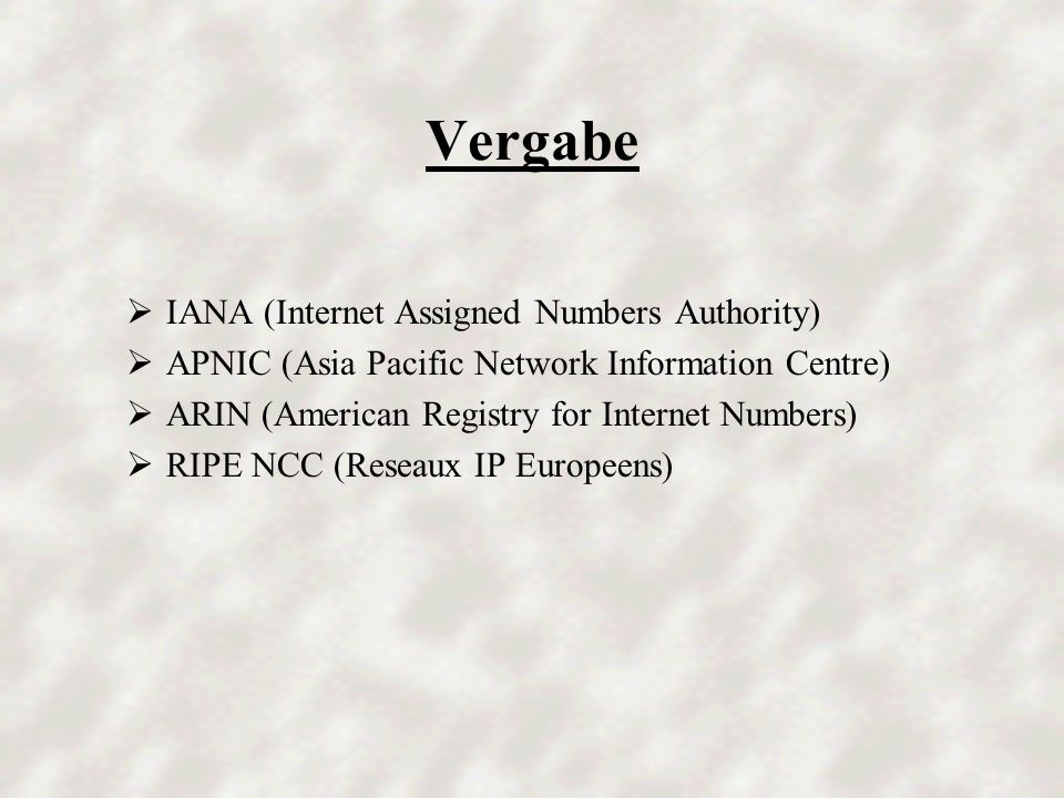 Vergabe IANA (Internet Assigned Numbers Authority)