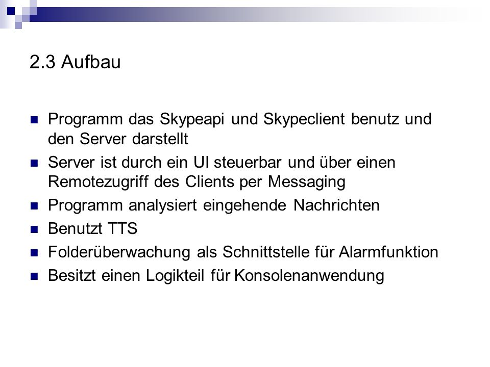 2.3 Aufbau Programm das Skypeapi und Skypeclient benutz und den Server darstellt.