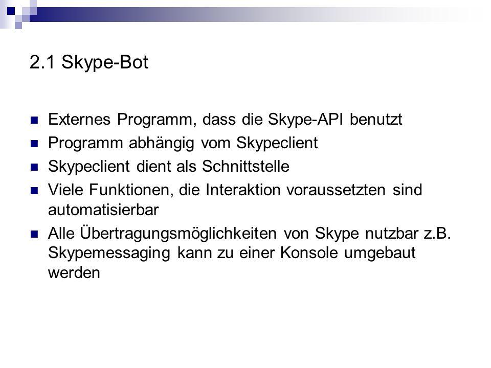 2.1 Skype-Bot Externes Programm, dass die Skype-API benutzt