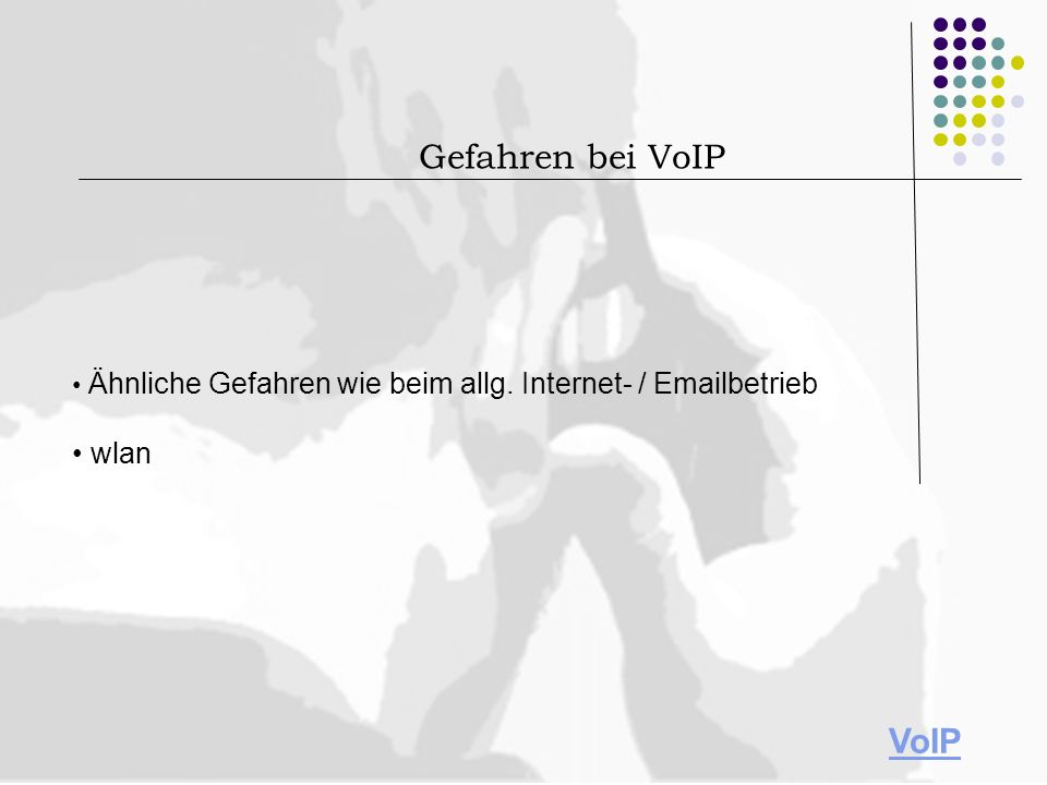 Gefahren bei VoIP VoIP • wlan