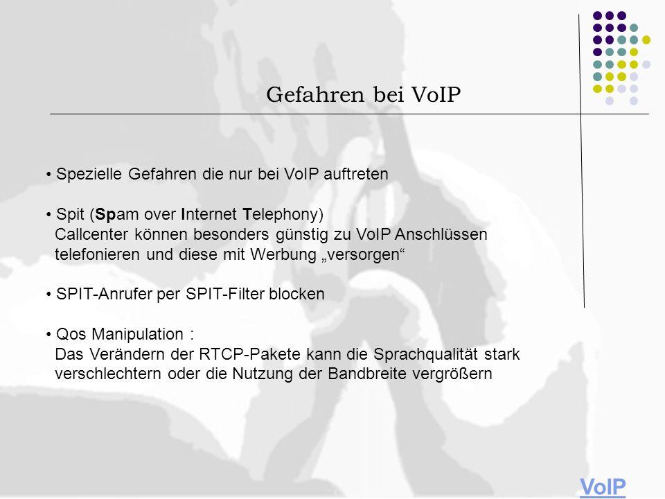 Gefahren bei VoIP VoIP • Spezielle Gefahren die nur bei VoIP auftreten