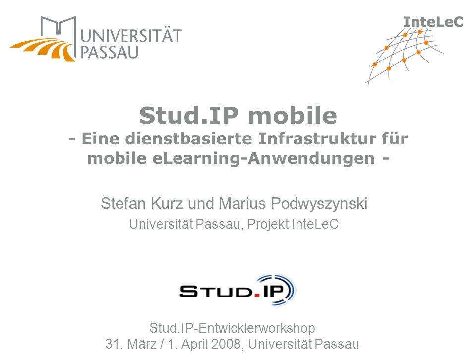 Stud.IP mobile - Eine dienstbasierte Infrastruktur für mobile eLearning-Anwendungen -