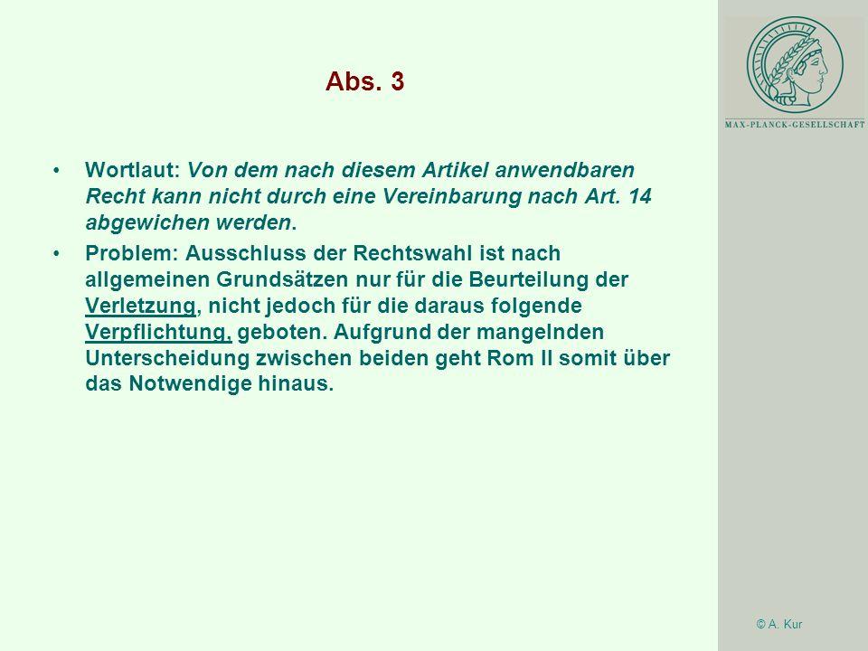 Abs. 3 Wortlaut: Von dem nach diesem Artikel anwendbaren Recht kann nicht durch eine Vereinbarung nach Art. 14 abgewichen werden.