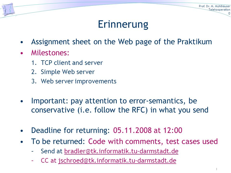 Erinnerung Assignment sheet on the Web page of the Praktikum