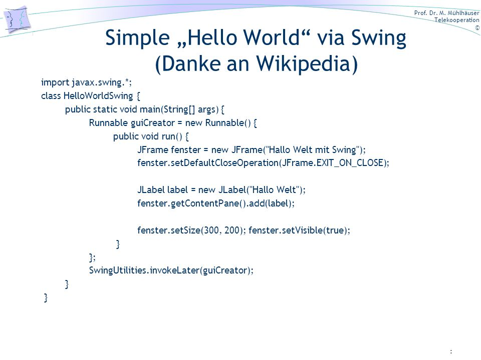 "Simple ""Hello World via Swing (Danke an Wikipedia)"