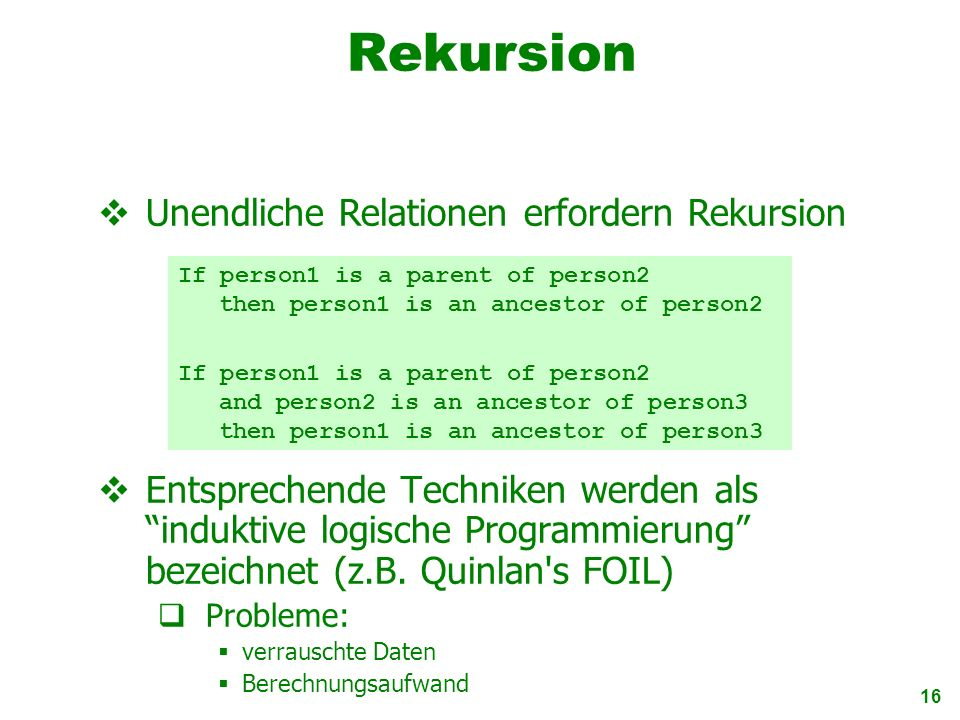 Rekursion Unendliche Relationen erfordern Rekursion