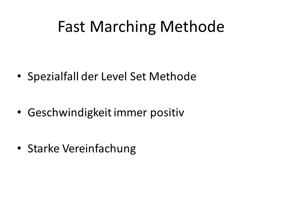Fast Marching Methode Spezialfall der Level Set Methode