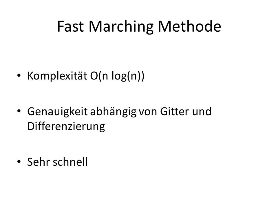Fast Marching Methode Komplexität O(n log(n))