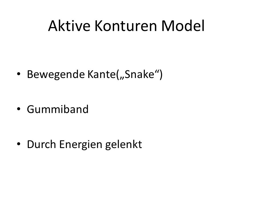 "Aktive Konturen Model Bewegende Kante(""Snake ) Gummiband"