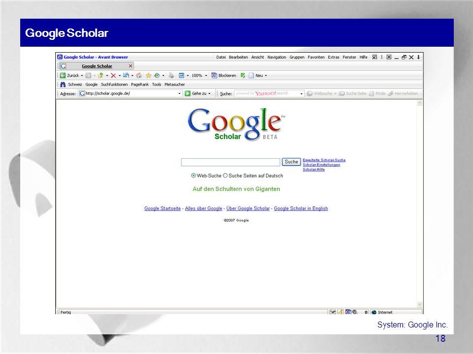 Google Scholar System: Google Inc. 18