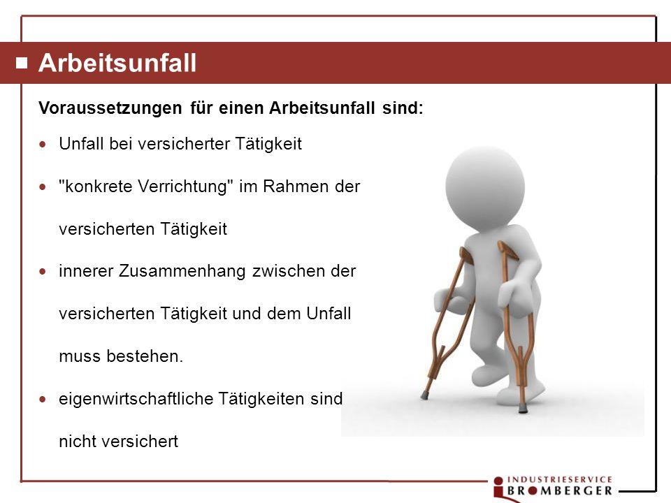 Arbeitsunfall Voraussetzungen für einen Arbeitsunfall sind: