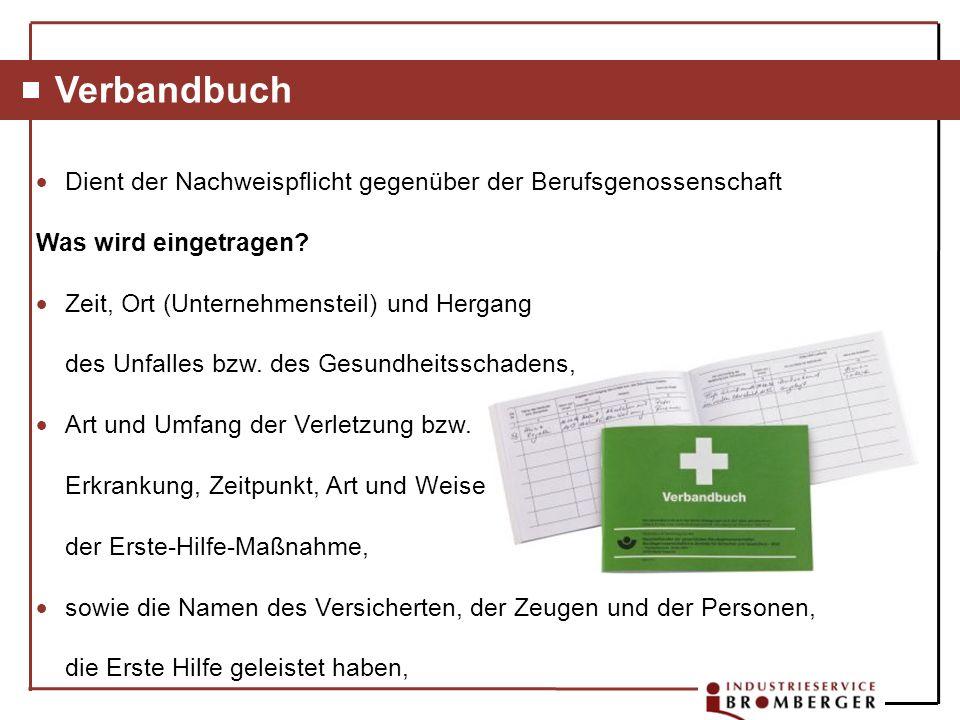 Verbandbuch Dient der Nachweispflicht gegenüber der Berufsgenossenschaft. Was wird eingetragen