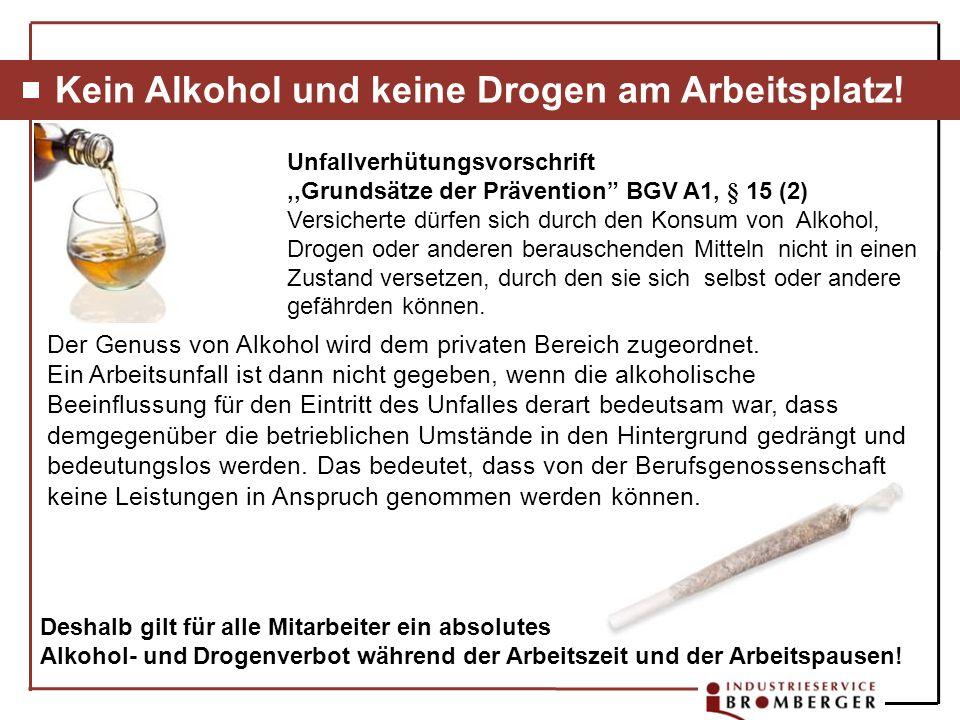 Kein Alkohol und keine Drogen am Arbeitsplatz!