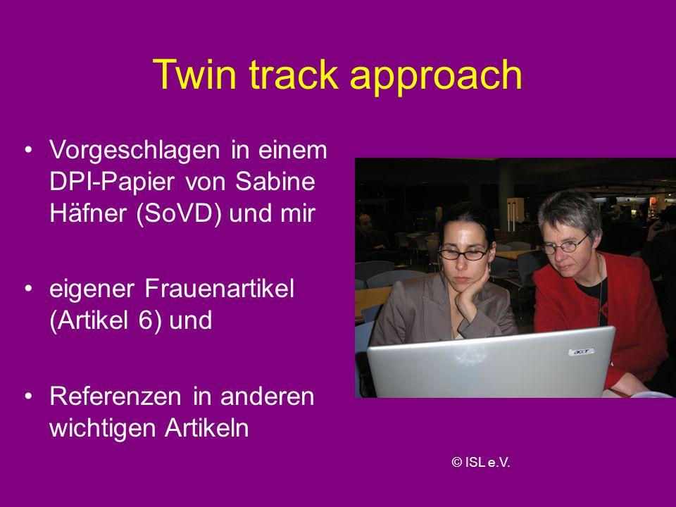 Twin track approach Vorgeschlagen in einem DPI-Papier von Sabine Häfner (SoVD) und mir. eigener Frauenartikel (Artikel 6) und.