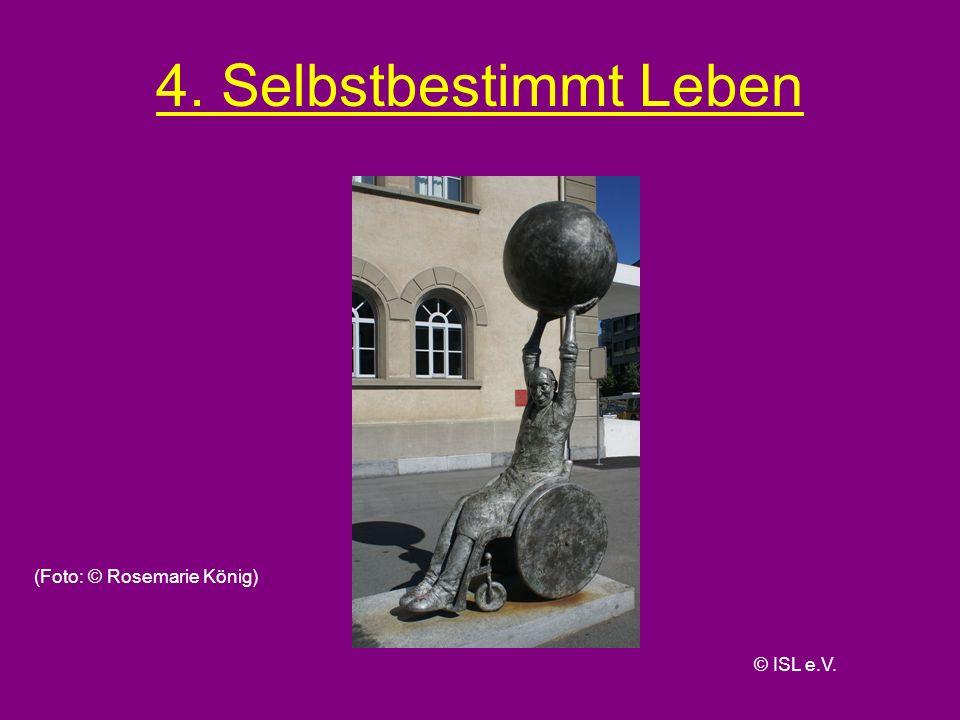 4. Selbstbestimmt Leben (Foto: © Rosemarie König) © ISL e.V.