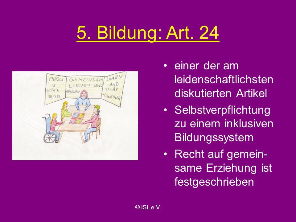5. Bildung: Art. 24 einer der am leidenschaftlichsten diskutierten Artikel. Selbstverpflichtung zu einem inklusiven Bildungssystem.