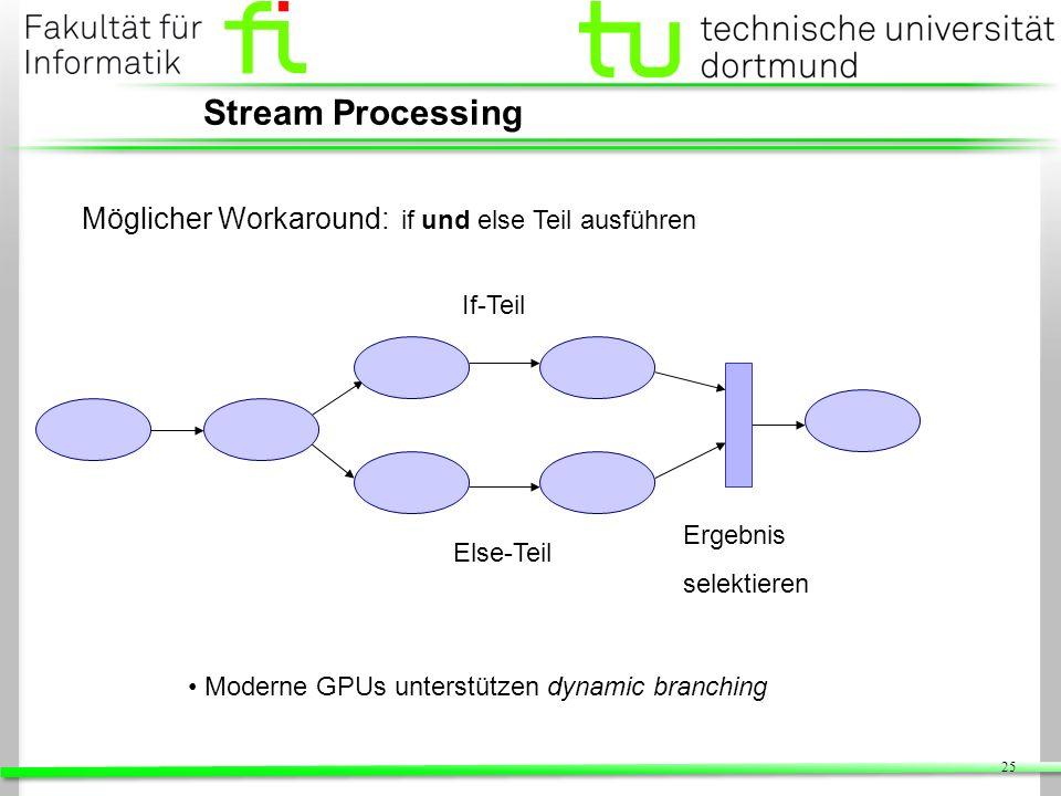 Stream Processing Möglicher Workaround: if und else Teil ausführen