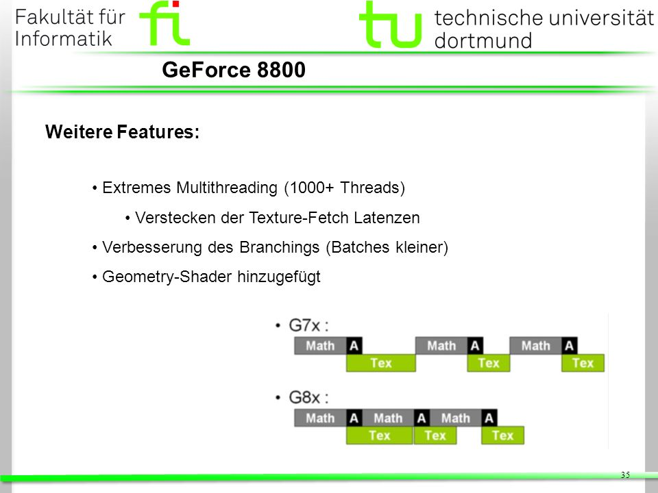 GeForce 8800 Weitere Features: Extremes Multithreading (1000+ Threads)