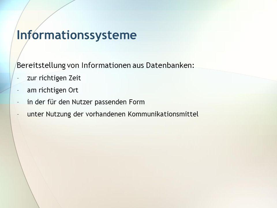 Informationssysteme Bereitstellung von Informationen aus Datenbanken: