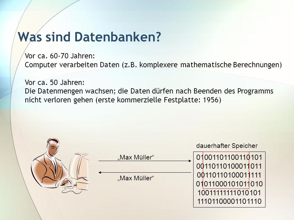 Was sind Datenbanken Vor ca. 60-70 Jahren: