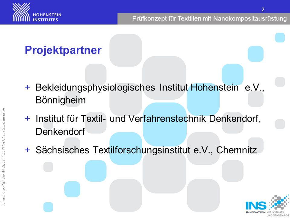 Projektpartner Bekleidungsphysiologisches Institut Hohenstein e.V., Bönnigheim. Institut für Textil- und Verfahrenstechnik Denkendorf, Denkendorf.