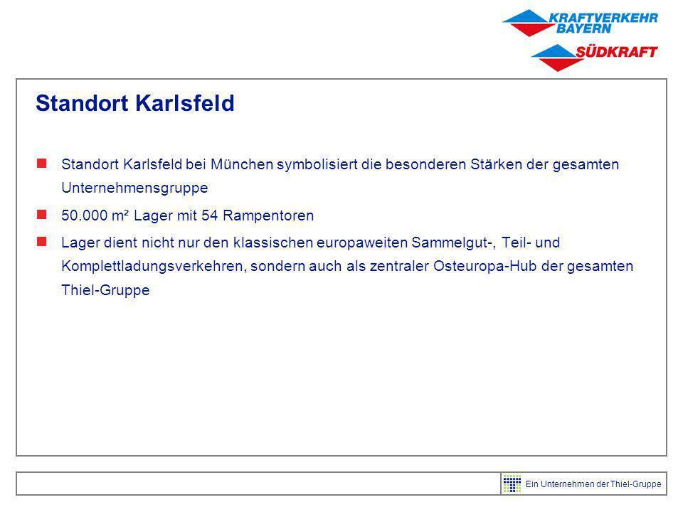 Standort Karlsfeld Standort Karlsfeld bei München symbolisiert die besonderen Stärken der gesamten Unternehmensgruppe.