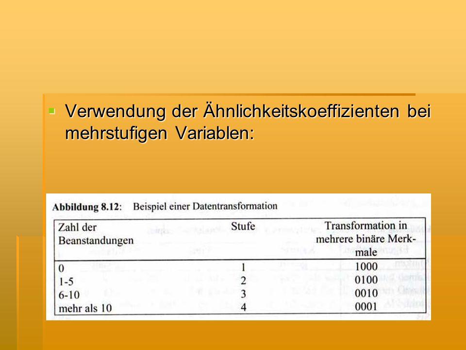 Verwendung der Ähnlichkeitskoeffizienten bei mehrstufigen Variablen: