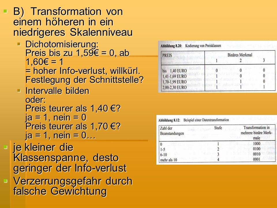 B) Transformation von einem höheren in ein niedrigeres Skalenniveau