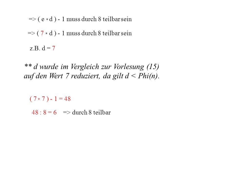 => ( e * d ) - 1 muss durch 8 teilbar sein