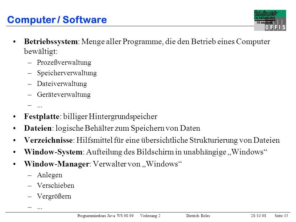Computer / SoftwareBetriebssystem: Menge aller Programme, die den Betrieb eines Computer bewältigt: