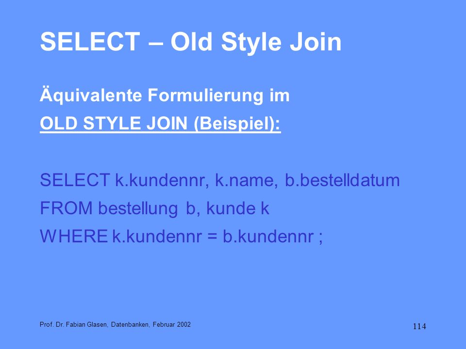SELECT – Old Style Join Äquivalente Formulierung im