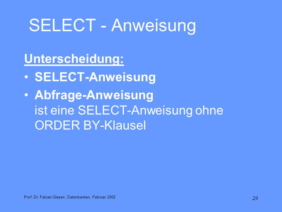 SELECT - Anweisung Unterscheidung: SELECT-Anweisung
