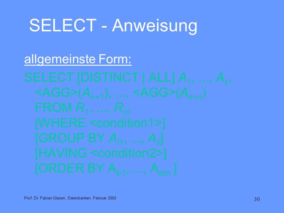 SELECT - Anweisung allgemeinste Form: