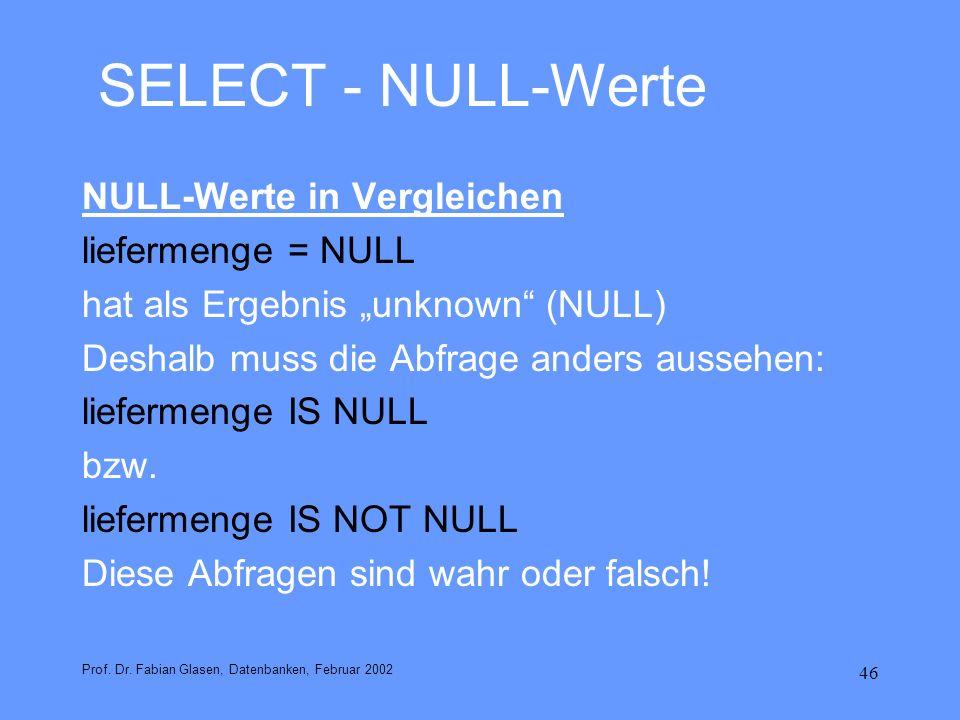 SELECT - NULL-Werte NULL-Werte in Vergleichen liefermenge = NULL