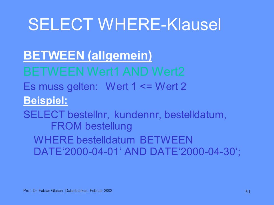 SELECT WHERE-Klausel BETWEEN (allgemein) BETWEEN Wert1 AND Wert2