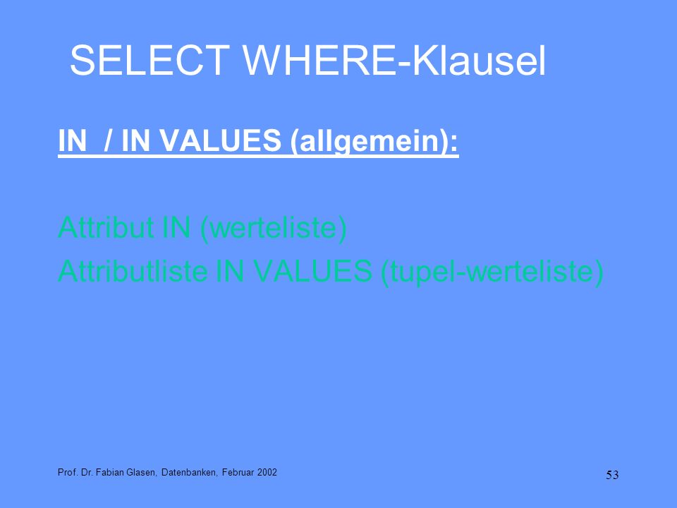 SELECT WHERE-Klausel IN / IN VALUES (allgemein):