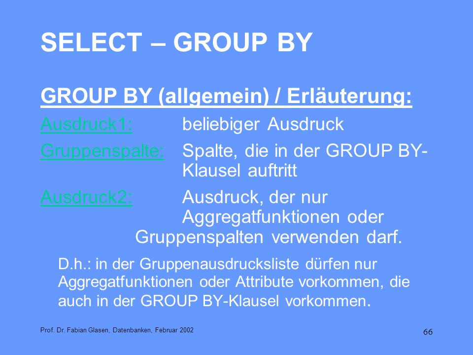 SELECT – GROUP BY GROUP BY (allgemein) / Erläuterung: