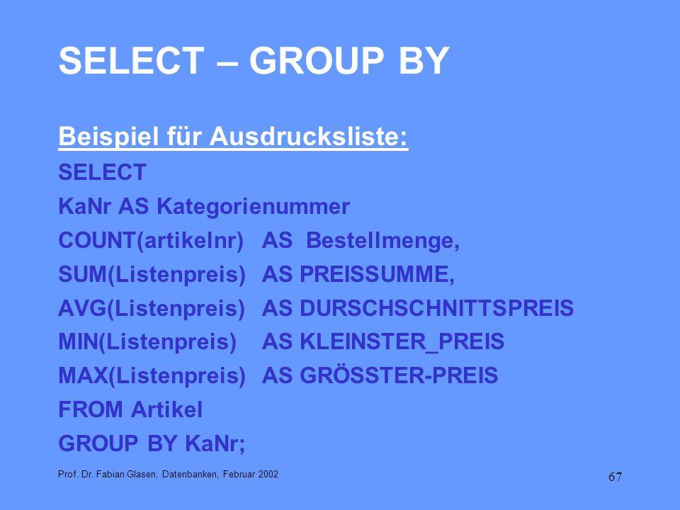 SELECT – GROUP BY Beispiel für Ausdrucksliste: SELECT
