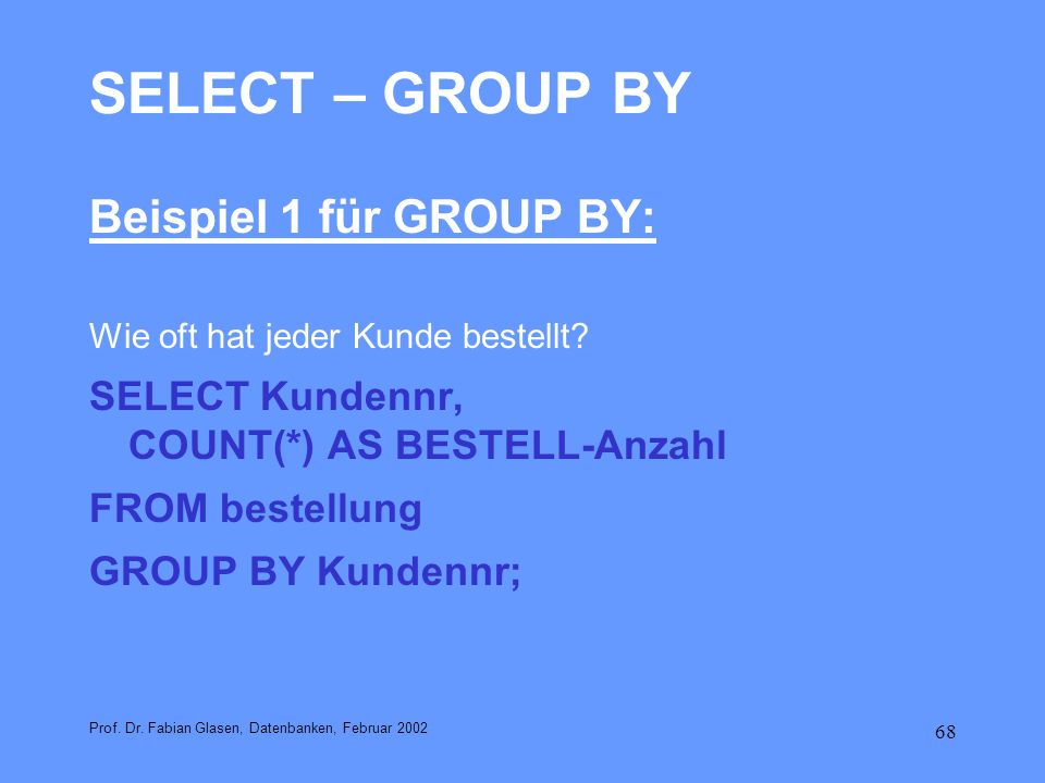 SELECT – GROUP BY Beispiel 1 für GROUP BY:
