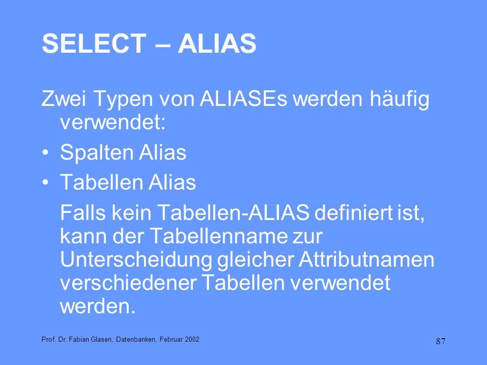 SELECT – ALIAS Zwei Typen von ALIASEs werden häufig verwendet: