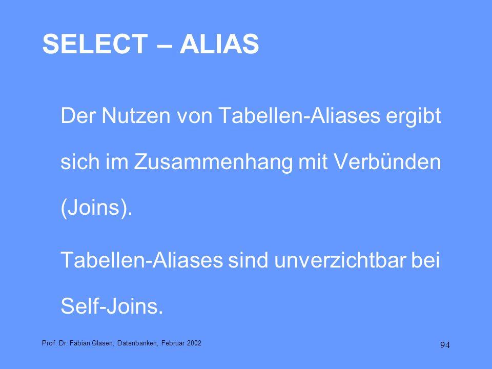 SELECT – ALIAS Tabellen-Aliases sind unverzichtbar bei Self-Joins.