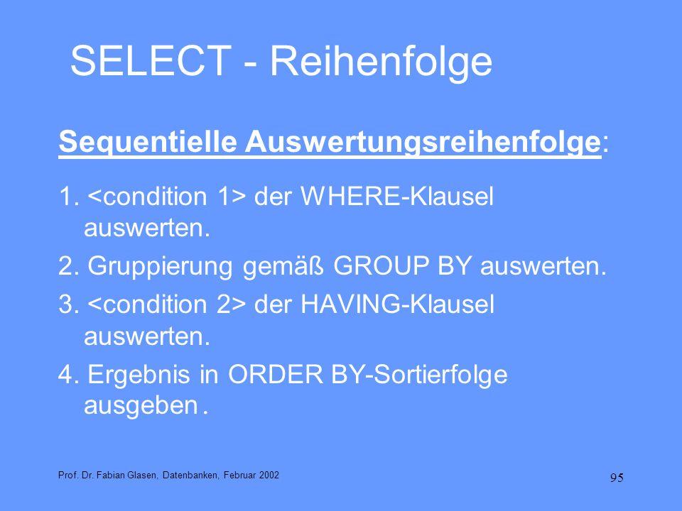 SELECT - Reihenfolge Sequentielle Auswertungsreihenfolge: