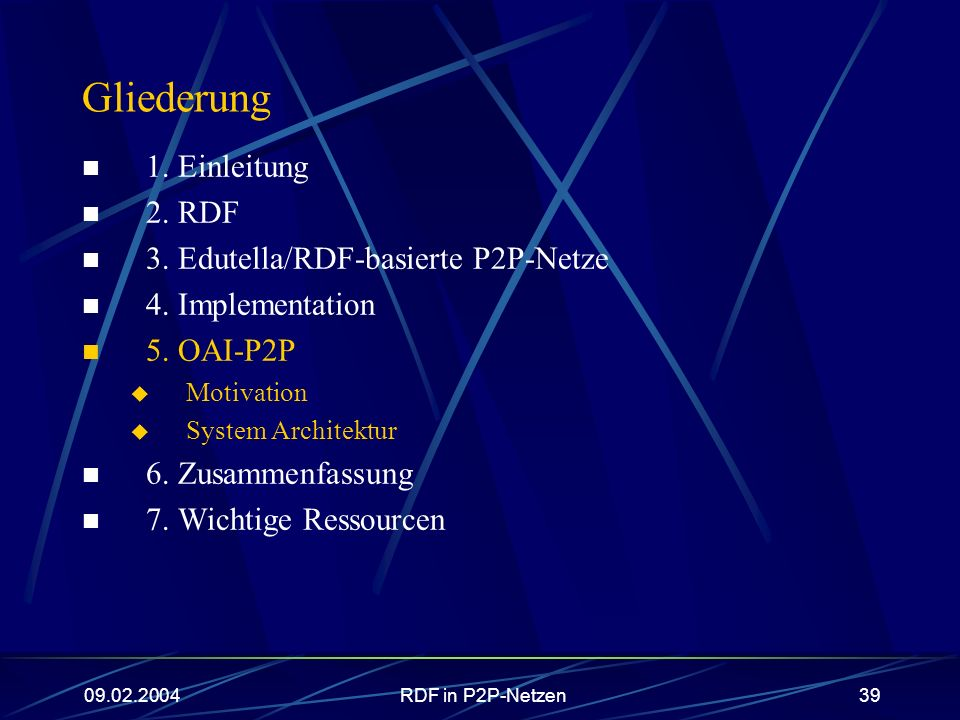 Gliederung 1. Einleitung 2. RDF 3. Edutella/RDF-basierte P2P-Netze