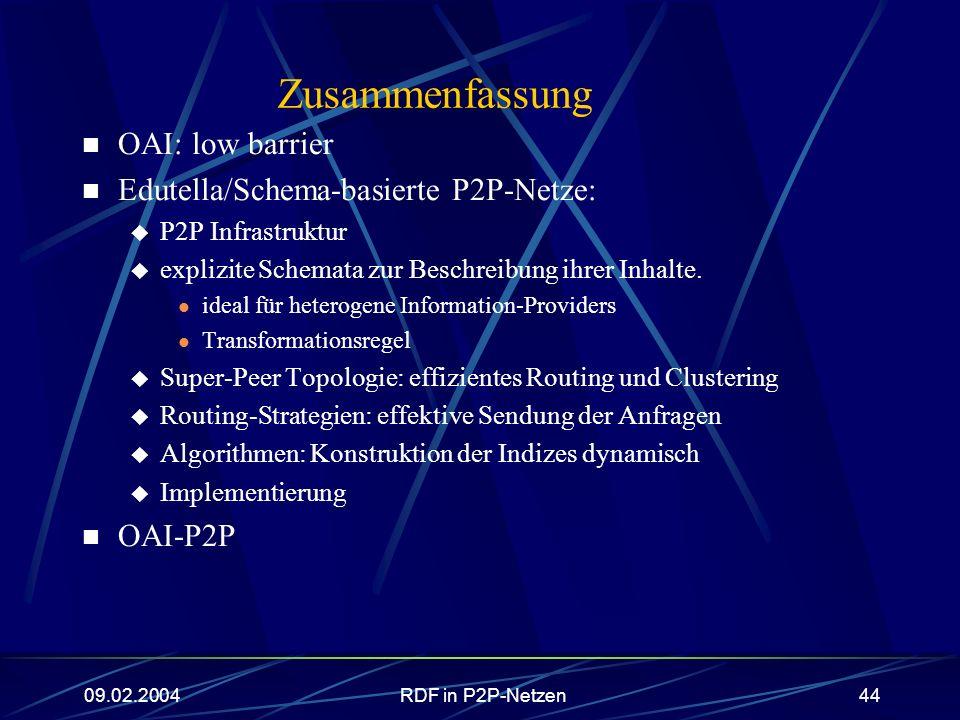 Zusammenfassung OAI: low barrier Edutella/Schema-basierte P2P-Netze: