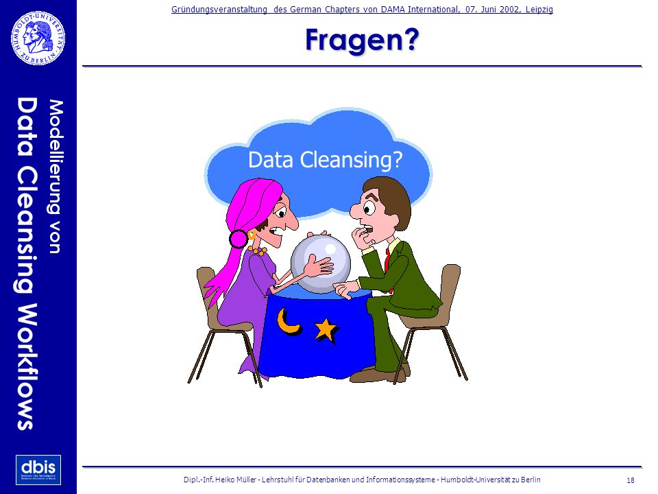 Fragen. Data Cleansing. Dipl.-Inf.